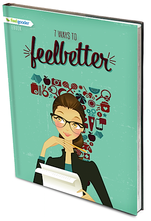 7 Ways to Feelbetter (FeelGooder)
