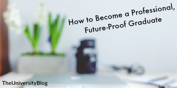theuniversityblog professional future-proof graduate